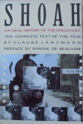 Claude Lanzmann • Shoah. An Oral History of the Holocaust