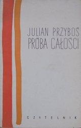 Julian Przyboś • Próba całości