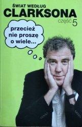 Jeremy Clarkson • Świat według Clarksona, część 5. Przecież nie proszę o wiele...