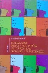 Marcin Poprawa • Telewizyjne debaty polityków jako przykład dyskursu publicznego