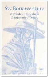 Św. Bonawentura • O wiedzy Chrystusa. O tajemnicy Trójcy