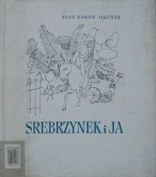 Juan Ramon Jimenez • Srebrzynek i ja [Stanisław Rzepa]