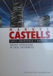 Manuel Castells • Sieci oburzenia i nadziei. Ruchy społeczne w erze internetu
