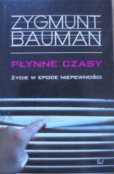 Zygmunt Bauman • Płynne życie. Życie w epoce niepewności