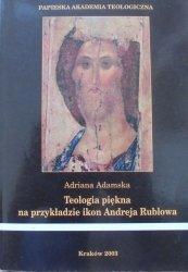 Adriana Adamska • Teologia piękna na przykładzie ikon Andreja Rublowa