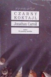 Jonathan Carroll • Czarny koktajl i inne opowiadania