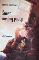Andrzej Wołosewicz • Świat według poety