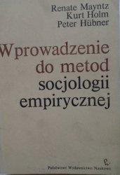 Renate Mayntz, Kurt Holm, Peter Hubner • Wprowadzenie do metod socjologii empirycznej