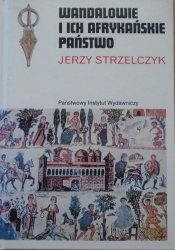 Jerzy Strzelczyk • Wandalowie i ich afrykańskie państwo