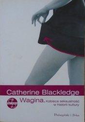 Catherine Blackledge • Wagina. Kobieca seksualność w historii kultury
