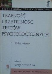 red. Jerzy Brzeziński • Trafność i rzetelność testów psychologicznych. Wybór tekstów