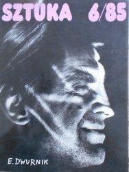Sztuka 6/85 • Edward Dwurnik