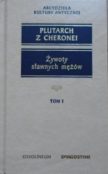 Plutarch z Cheronei • Żywoty sławnych mężów tom 1 [Arcydzieła Kultury Antycznej]
