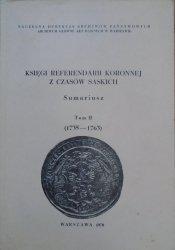 red. Maria Woźniakowa • Księgi referendarii koronnej z czasów saskich. Sumariusz tom II (1735-1763)