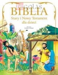 Biblia. Stary i Nowy Testament dla dzieci