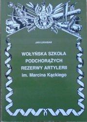 Jan Łukasik • Wołyńska Szkoła Podchorążych Rezerwy Artylerii im. Marcina Kąckiego