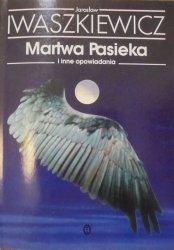 Jarosław Iwaszkiewicz • Martwa Pasieka i inne opowiadania