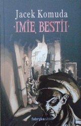 Jacek Komuda • Imię bestii
