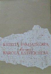 Księga pamiątkowa ku czci Karola Estreichera 1827-1908