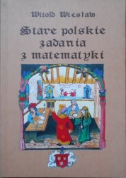 Witold Wiesław • Stare polskie zadania z matematyki