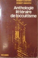 Robert Kanters, Robert Amadou • Anthologie litteraire de l'occultisme