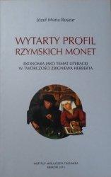 Józef Maria Ruszar • Wytarty profil rzymskich monet. Ekonomia jako temat literacki w twórczości Zbigniewa Herberta