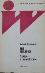 Antoni Malinowski • Mit wolności. Szkice o anarchizmie