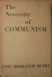 John Middleton Murry • The Necessity of Communism [Marks, Engels]