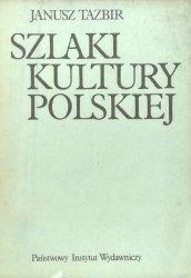 Janusz Tazbir • Szlaki kultury polskiej