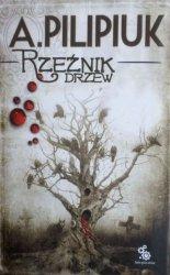 Andrzej Pilipiuk • Rzeźnik drzew