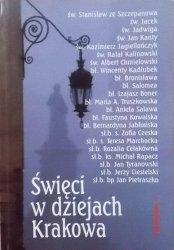 Marek Czekański • Święci w dziejach Krakowa