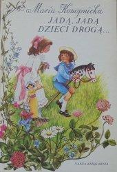 Maria Konopnicka • Jadą, jadą dzieci drogą... [Anna Stylo-Ginter]