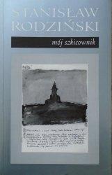 Stanisław Rodziński • Mój szkicownik [dedykacja autorska]