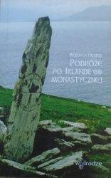 Wojciech Falarski • Podróże do Irlandii monastycznej