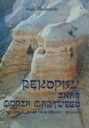 Piotr Muchowski • Rękopisy znad Morza Martwego. Qumran, Wadi Murabba'at, Masada