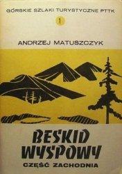 Andrzej Matuszczyk • Beskid Wyspowy. Część zachodnia
