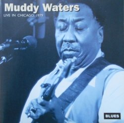 Muddy Waters • Live in Chicago 1979 • CD