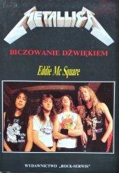 Eddie McSquare • Metallica - Biczowanie dźwiękiem