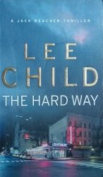 Lee Child • The Hard Way
