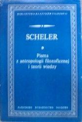 Scheler • Pisma z antropologii filozoficznej i teorii wiedzy