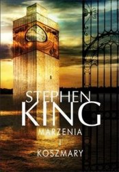 Stephen King • Marzenia i koszmary