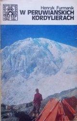 Henryk Furmanik • W peruwiańskich Kordylierach