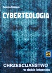 Antonio Spadaro • Cyberteologia. Chrześcijaństwo w dobie Internetu
