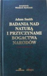 Adam Smith • Badania nad naturą i przyczynami bogactwa narodów [zdobiona oprawa]