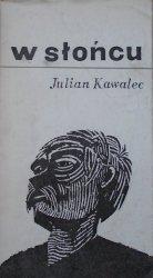 Julian Kawalec • W słońcu [dedykacja autorska] [Janusz Stanny]