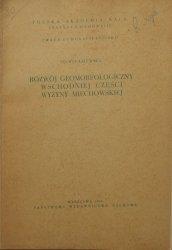 Sylwia Gilewska • Rozwój geomorfologiczny wschodniej części Wyżyny Miechowskiej