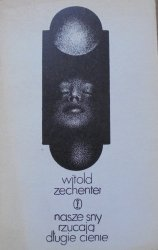 Witold Zechenter • Nasze sny rzucają długie cienie