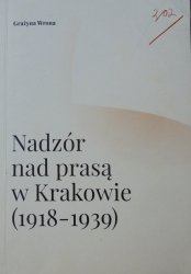 Grażyna Wrona • Nadzór nad prasą w Krakowie 1918-1939