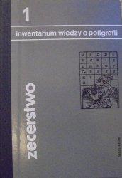 Mieczysław Druździel, Tadeusz Fijałkowski • Zecerstwo. Inwentarium wiedzy o poligrafii
