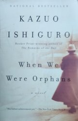 Kazuo Ishiguro • When We Were Orphans [Booker 1989]